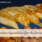 Chicken Quesadillas (for the freezer)
