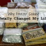 Why Freezer Cooking Totally Changed My Life