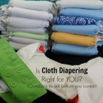 Is Cloth Diapering Right For You?