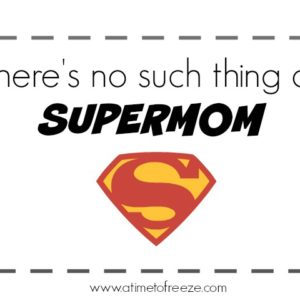 There's no such thing as SUPERMOM